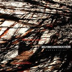 self deconstruction / superficial (CD/BTR-009)