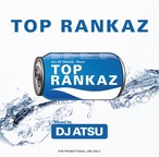 TOP RANKAZ / Mixed by DJ ATSU