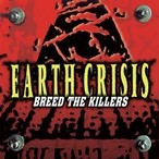 【USED】EARTH CRISIS / BREED THE KILLERS