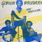 Gibson Brothers ‎– Ooh! What A Life...