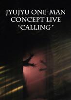 じゅじゅ5thワンマンコンセプトライブ「CALLING」DVD