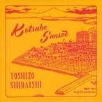 "【7""】Toshizo Shiraishi - Kotsubo Sunset"