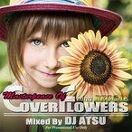 COVER FLOWERS -Masterpiece- / Mixed by DJ ATSU