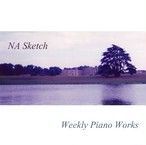 NA Sketch「Weekly Piano Works」