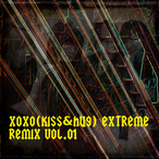 xoxo(Kiss&Hug) EXTREME Remix vol.01
