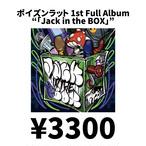 """ポイズンラット 1st Full Album """"「Jack in the BOX」"""""""
