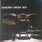 太鼓のCD  SamuraiDrumIKKI-Boiling point-
