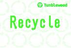 Recycle  制作:タンブルウィード