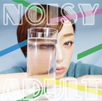 NOISY ADULT(CD)