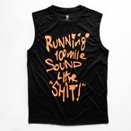 Running 100mile Sounds Like SHIT! - タンクトップ (Black/Orange)