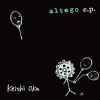 【DIGITAL】Keishi Oka 「altego e.p.」 [KCDR-001@]