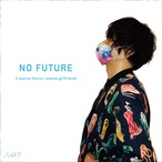 【100枚限定生産】2020.6.28発売シングル N田K平/NO FUTURE(I wanna future.I wanna girlfriend)