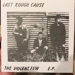 LAST ROUGH CAUSE - THE VIOLENT FEW 7""