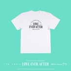 """""""LOVE EVER AFTER"""" Tee"""