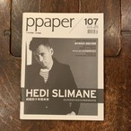 PPaper #107 + special Issue 03 Hedi Slimane