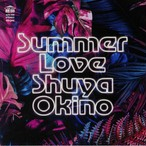 "【7""】SHUYA OKINO - SUMMER LOVE (THE MAN 45 EDIT)"