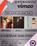 【配信Live】We joint  as one 1st 視聴チケット