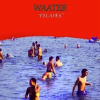 Waater / ESCAPES(CD)