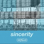 50Noll 「sincerity」