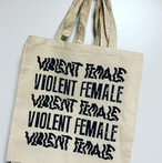 VIOLENT  FEMALE  TOTE