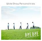 WideShowPersonalities / ByeBye