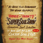 SUPER SOUL SHOW vol.10 ~Soulful love~ / FADDA-T a.k.a TURNER from KING RYUKYU SOUND
