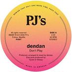 """【残りわずか/7""""】Dendan - Don't Play / DB"""