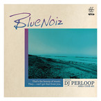 DJ PERLOOP - BLUE NOIZ (MIX CD)