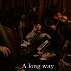 2nd Acoustic Album 「A long way」