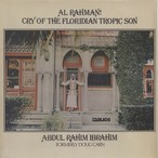 Abdul Rahim Ibrahim / Al Rahman! Cry Of The Floridian Tropic Son (LP)