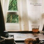 Ferri-Chrome / from a window (CD)