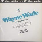 "Wayne Wade Featuring King Toast ‎– Lady (12"" Disco Version)"