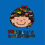 【CD】FRATELLI's 「LOVE LOVE LOVE」 [KBR-002]
