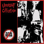 UPRIGHT CITIZENS - open eyes, open ears, brains to think and a mouth to speak! LP + CD