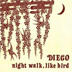 【CD-R】DIEGO 「Night Walk, Like Bird」 [ORCD-001]