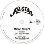 """【残りわずか/7""""】Milton Wright - Let's Take A Break / You Like To Dance"""