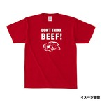 【S〜6L】DON'T THINK BEEF!Tシャツ