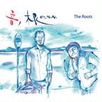 「音ノ根」The Roots[予約受付中(予約特典付き)]11月1日発送開始