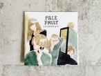 Pale Fruit / 世田谷エトセトラ