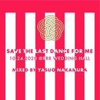 『SAVE THE LAST DANCE FOR ME @RRR WEDDING HALL』Mixed by 中村保夫