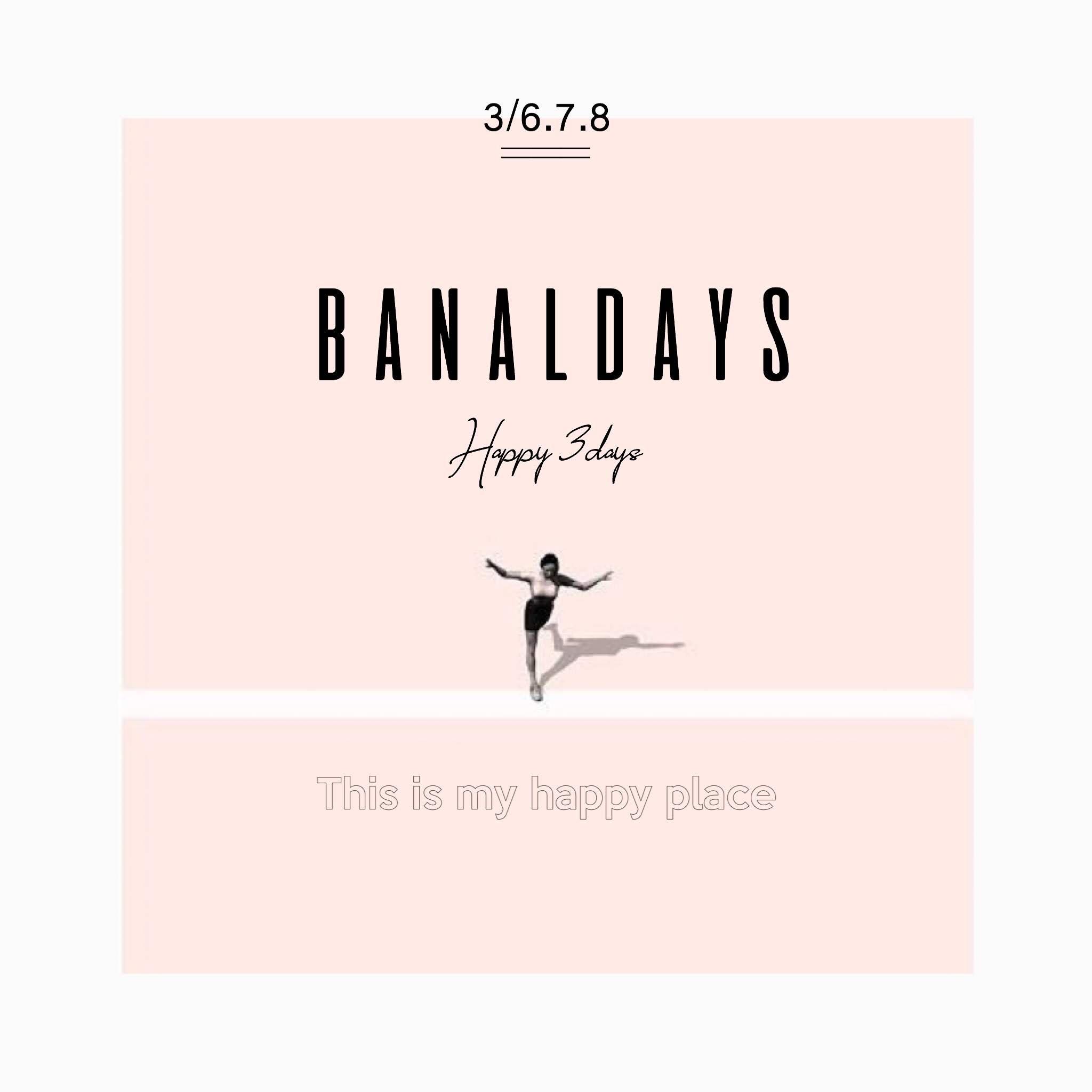 """""""BANAL DAYS"""""""