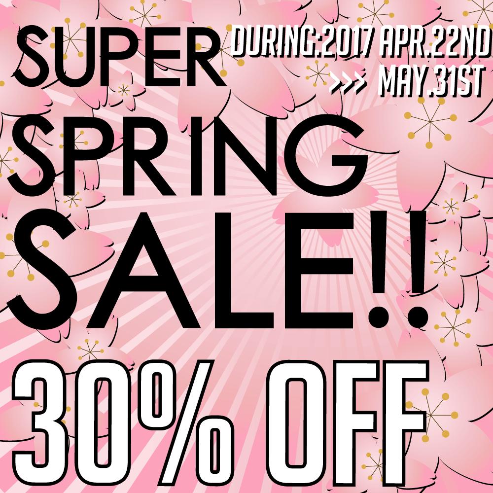 Super Spring SALE!!  期間2017-4-22〜05-31 開催中!!