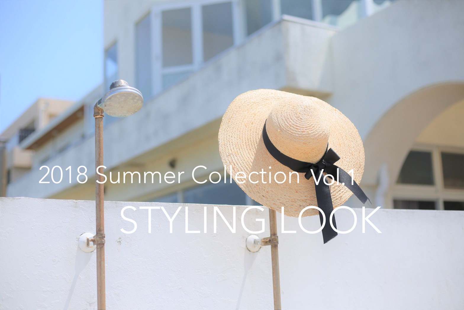 2018 SUMMER COLLECTION VOL.1 STYLING LOOK