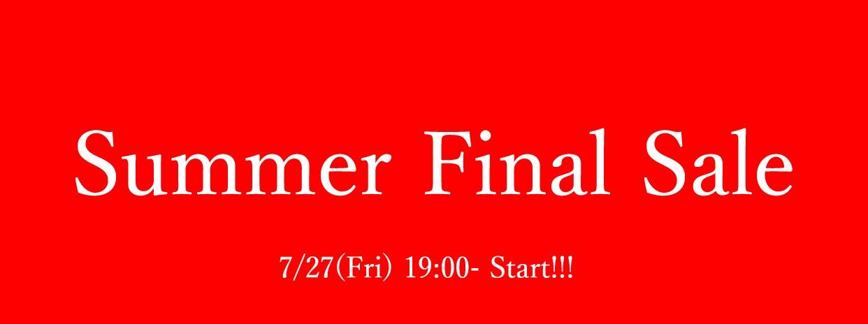 2018 Summer Final Sale! 19:00からStart!! 期間:7/27-31