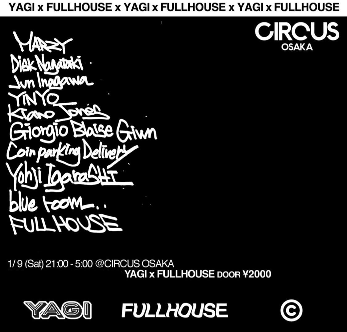 YAGI x FULLHOUSE @ CIRCUS