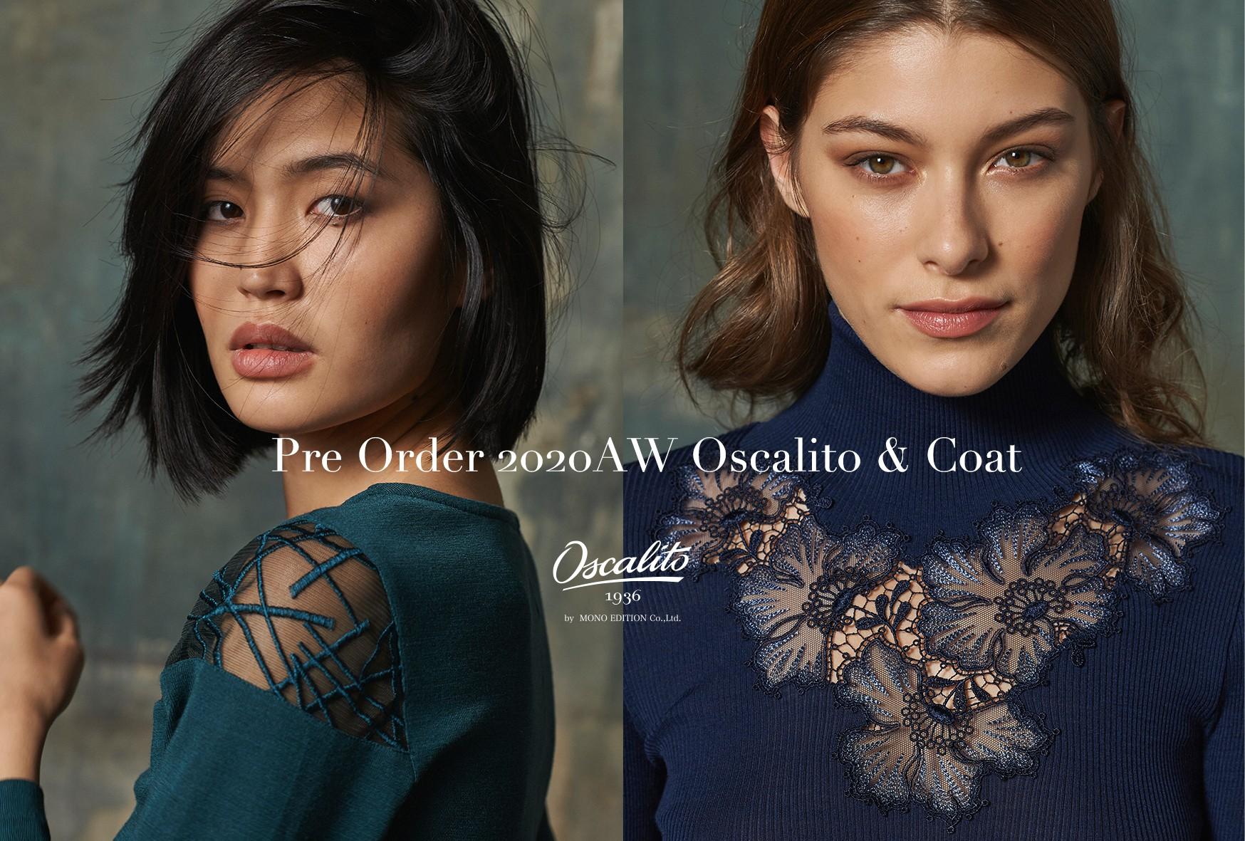 Oscalito & Coat Pre Order 2020AW オスカリート&コート 受注会