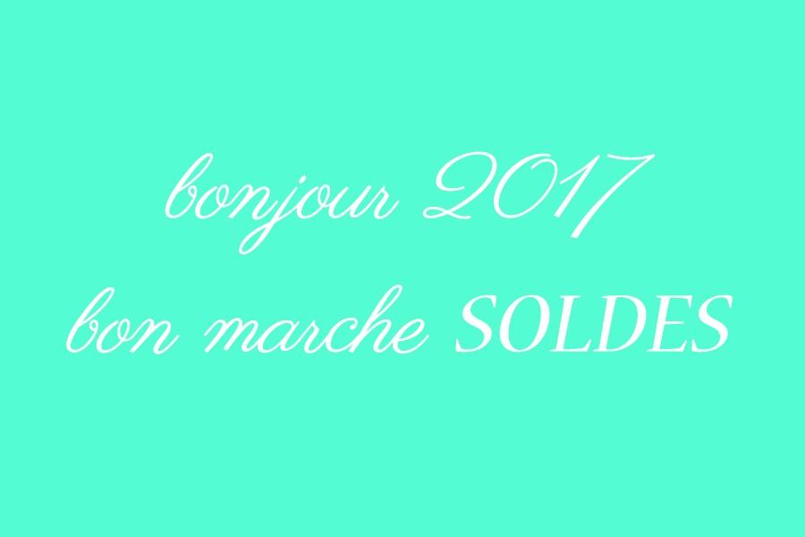 bonjour 2017! bon marche SOLDES!