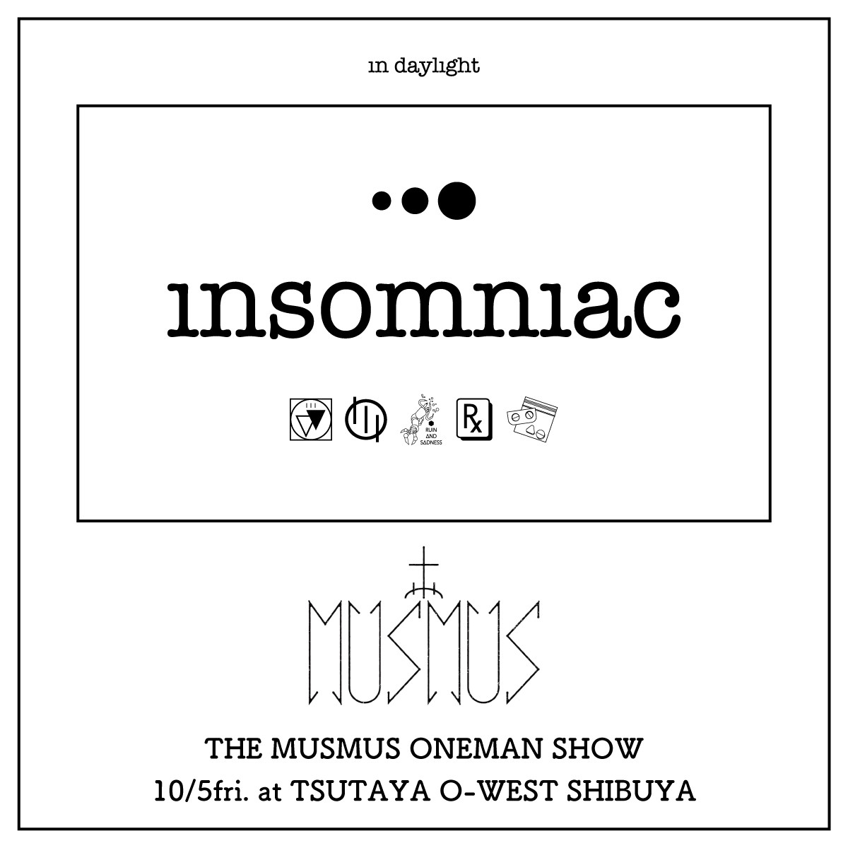 insomniac in THE MUSMUS ONEMAN SHOW