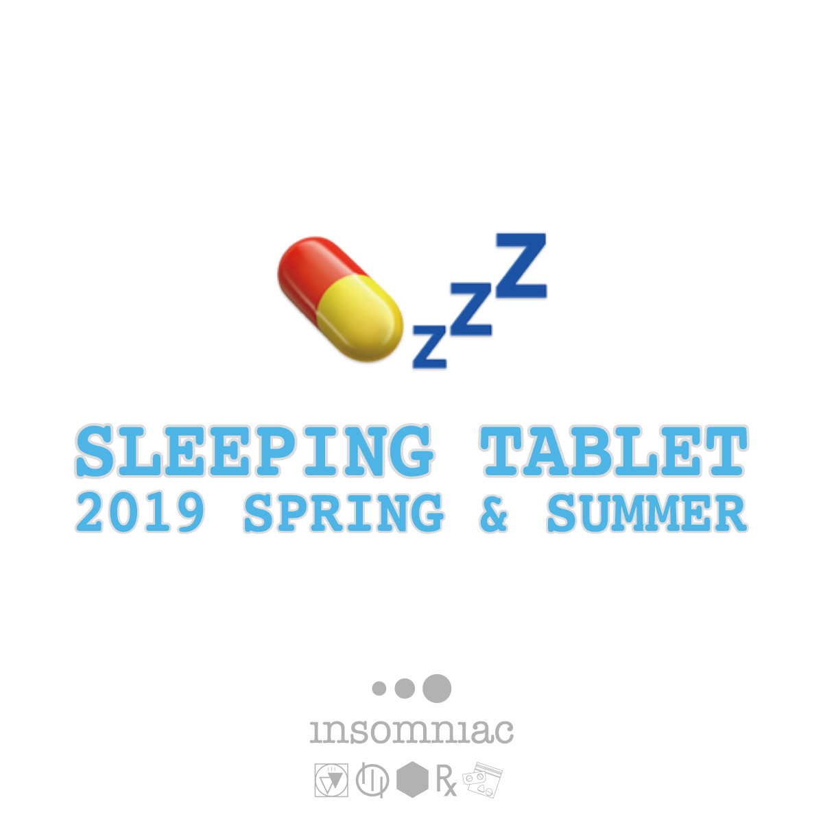 SLEEPING TABLET 2019 SPRING & SUMMER COLLECTION