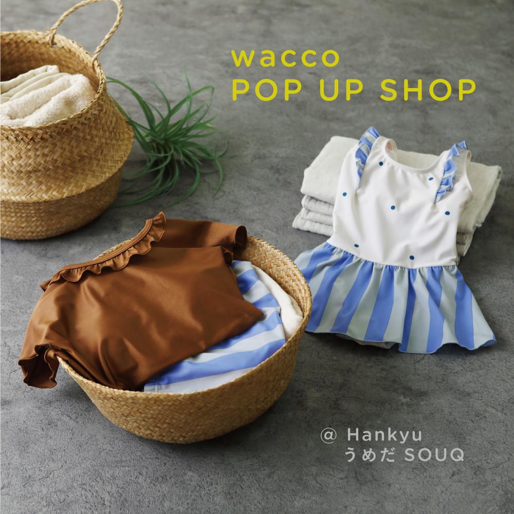 wacco POP-UP SHOP at 阪急百貨店 うめだ本店 SOUQ(スーク) 出店のお知らせ